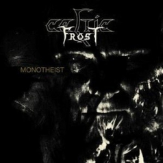 Celtic Frost (Целтиц Фрост): Monotheist