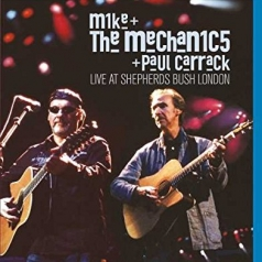 Mike & The Mechanics: Live At Shepherds Bush With Paul Carrack