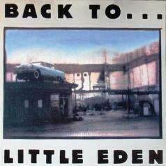 Little Eden (Литл Еден): Back To ... Little Eden