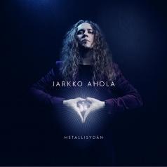 Jarkko Ahola: Metallisydan