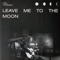 Fay Wildhagen: Leave Me To The Moon (RSD2020)