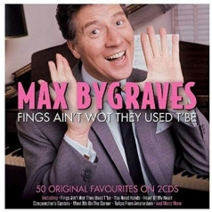 Max Bygraves: Fings Ain'T Wot They Used T'Be