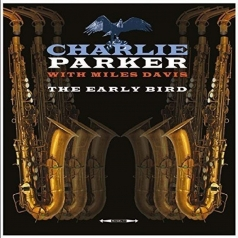 Charlie Parker (Чарли Паркер): The Early Bird