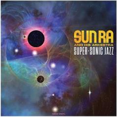 Sun Ra (Сан Ра): Super-Sonic Jazz