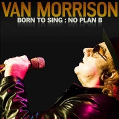 Van Morrison (Ван Моррисон): Born To Sing: No Plan B