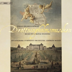 Johan Helmich Roman (Юхан Хельмик Руман): Drottningholmsmusiken – Music For A Royal Wedding