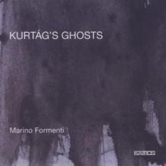 Gyorgy Kurtag (Дьёрдь Куртаг): Formenti: Kurtag'S Ghosts