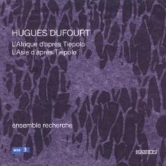 Hugues Dufourt (Хью Дюфур): Dufourt: L'Afrique D'Apres…