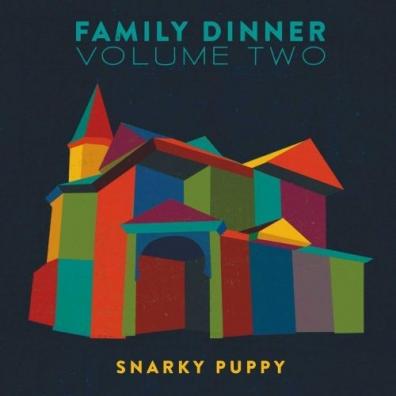Snarky Puppy (Снарки Паппи): Family Dinner Vol. 2