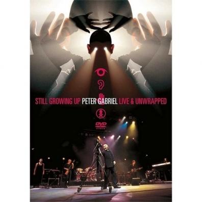 Peter Gabriel (Питер Гэбриэл): Still Growing Up Live & Unwrapped