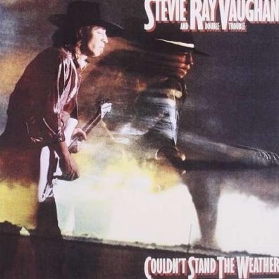 Stevie Ray Vaughan (Стиви Рэй Вон): Couldn'T Stand The Weather