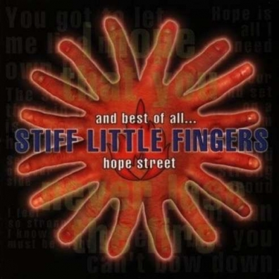Stiff Little Fingers: Hope Street And Best Of All