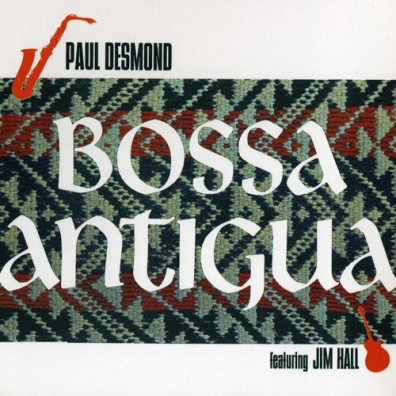 Paul Desmond (Пол Дезмонд): Bossa Antigua