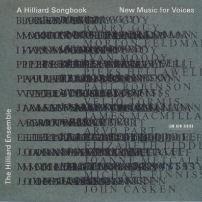 The Hilliard Ensemble (Зе Хиллиард-Ансамбль): A Hilliard Song Book: New Music For Voices