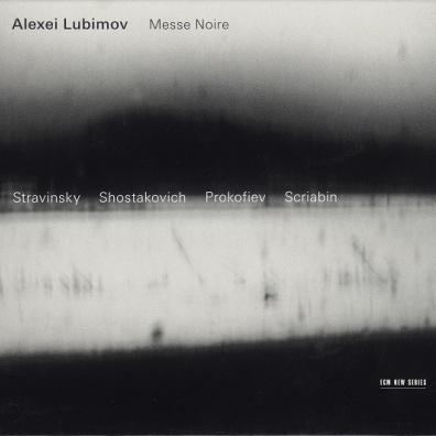 Alexei Lubimov (Алексей Любимов): Messe Noire