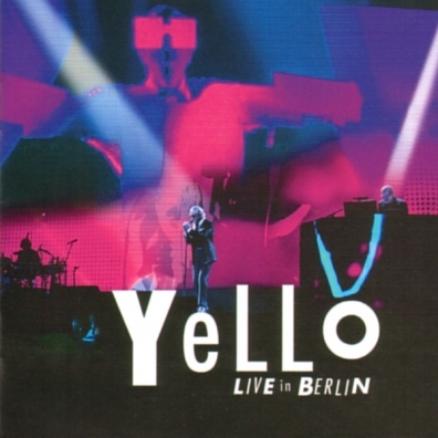 Yello (Елоу): Yello 'Live in Berlin'