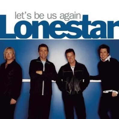 Lonestar (Лонестар): Let's Be Us Again