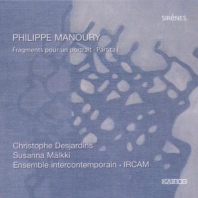 Philippe Manoury: Manoury: Fragments Pour…