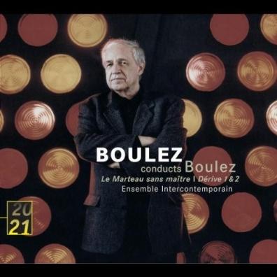 Pierre Boulez (Пьер Булез): Boulez: Le Marteau Sans Maitre 20/21