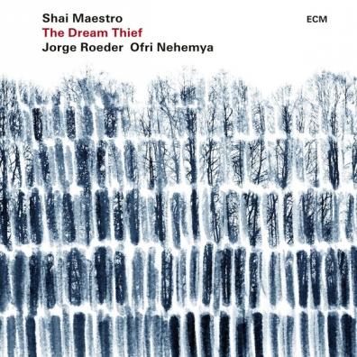 Shai Maestro Trio (Шай Маэстро Трио): The Dream Thief