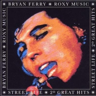 Roxy Music (Рокси Мьюзик): Street Life - 20 Great Hits