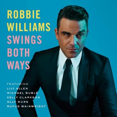 Robbie Williams (Робби Уильямс): Swings Both Ways