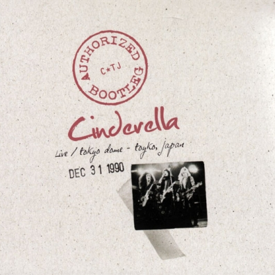 Cinderella (Синдерелла): Authorized Bootleg - Live/ Tokyo Dome - Tokyo, Jap
