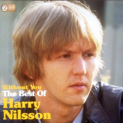 Harry Nilsson (ГарриНилсон): Without You: The Best Of Harry Nilsson