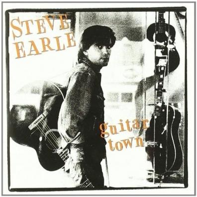 Steve Earle (Стив Эрл): Guitar Town