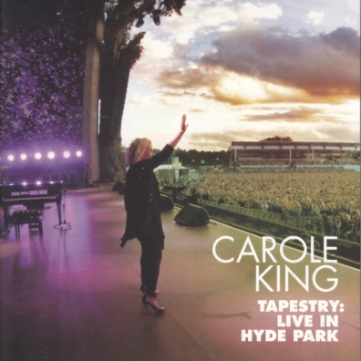 Carole King (Кэрол Кинг): Tapestry: Live at Hyde Park