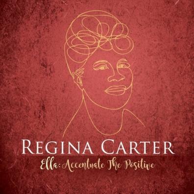 Regina Carter (Регина Картер): Ella: Accentuate the Positive