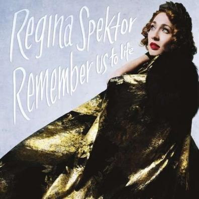 Regina Spektor (Регина Спектор): Remember Us To Life