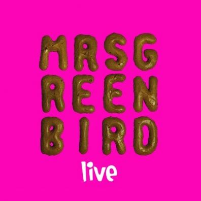 Mrs. Greenbird: Mrs. Greenbird - Live