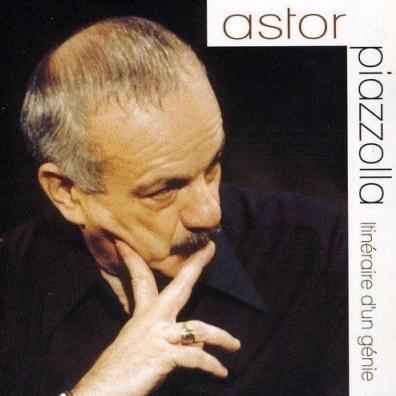 Astor Piazzolla (Астор Пьяццолла): Itineraire D'Un Genie
