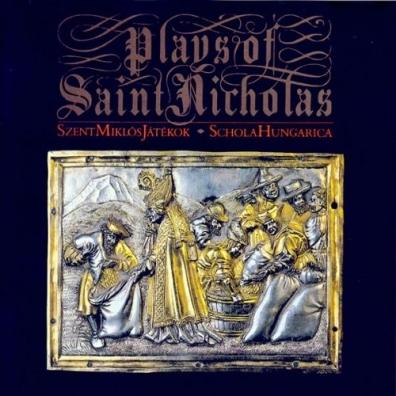 Schola Hungarica: Plays Of Saint Nicholas