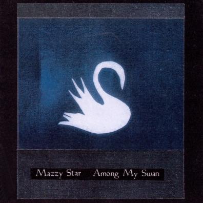 Mazzy Star: Among My Swan