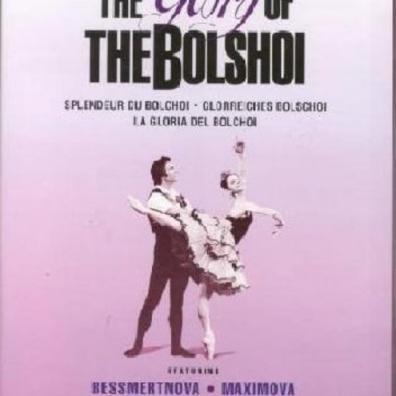 The Bolshoi Ballet (Государственный академический Большой театр России. Историческая сцена): Glory Of Bolshoi,The