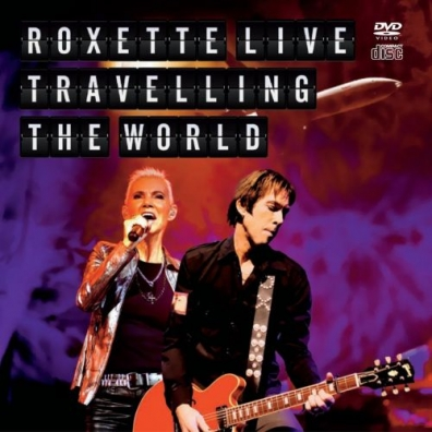 Roxette: Live - Travelling The World