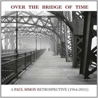Paul Simon (Пол Саймон): Over The Bridge Of Time. A Paul Simon Retrospective (1964-2011)