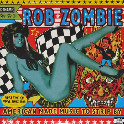 Rob Zombie (Роб Зомби): American Made Music To Strip By
