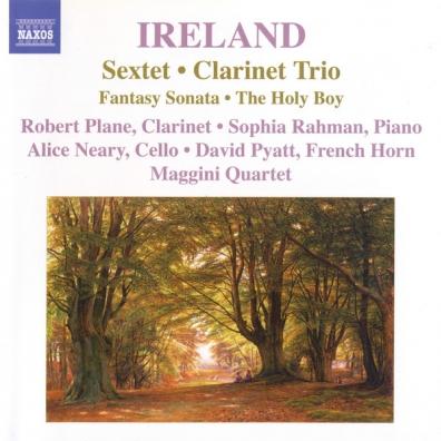 John Ireland (Джон Айрленд): Sextet / Clarinet Trio