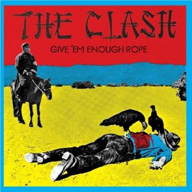 The Clash (Зе Клеш): Give 'Em Enough Rope