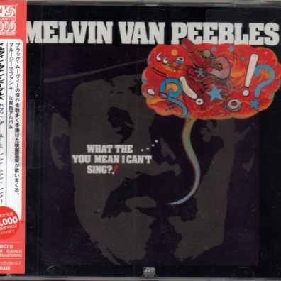 Melvin Van Peebles: What The....You Mean I Can'T Sing?!