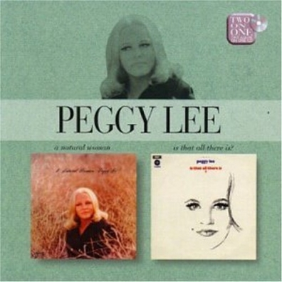 Peggy Lee (Пегги Ли): A Natural Woman/ Is That All There Is?