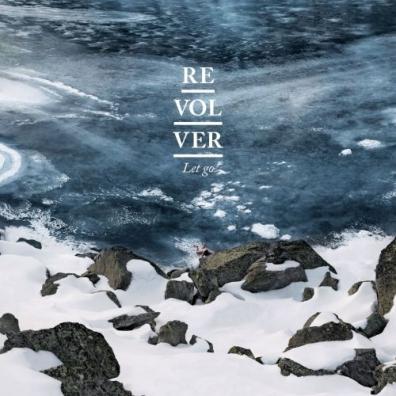 Revolver (Револьевер): Let Go (Home Sessions)