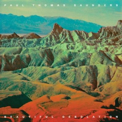 Paul Thomas Saunders: Beautiful Desolation