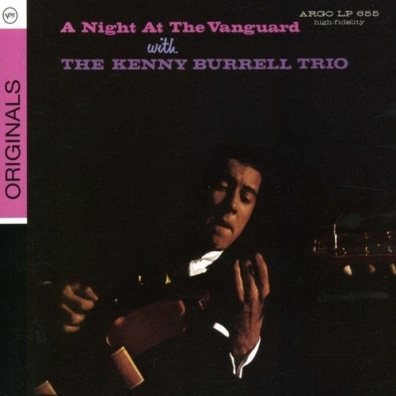 Kenny Burrell (Кенни Баррелл): A Night At The Vanguard