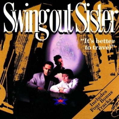 Swing Out Sister: It's Better To Travel