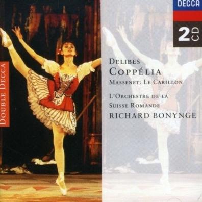 Richard Bonynge (Ричард Бонинг): Delibes: Copp?lia/Massenet: Le Carillon