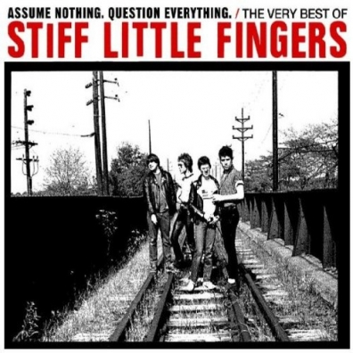 Stiff Little Fingers (Стифф Литэл Фингерс): The Very Best Of Stiff Little Fingers
